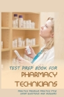 Test Prep Book For Pharmacy Technicians: Practice Premium Practice PTCB Exam Questions And Answers: Pharmacy Technician Books Cover Image