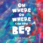 Oh Where Oh Where Can You Be? Cover Image