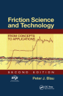 Friction Science and Technology: From Concepts to Applications, Second Edition Cover Image