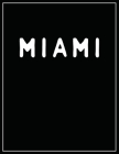 Miami: Black and white Decorative Book - Perfect for Coffee Tables, End Tables, Bookshelves, Interior Design & Home Staging A Cover Image