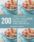200 Yummy Low-Calorie Breakfast and Brunch Recipes: Welcome to Yummy Low-Calorie Breakfast and Brunch Cookbook Cover Image