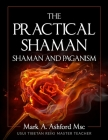 The Practical Shaman - Shaman and Paganism Cover Image