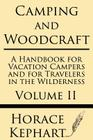 Camping and Woodcraft: A Handbook for Vacation Campers and for Travelers in the Wilderness (Volume II) Cover Image