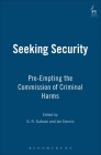 Seeking Security: Pre-Empting the Commission of Criminal Harms Cover Image