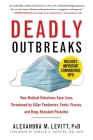 Deadly Outbreaks: How Medical Detectives Save Lives Threatened by Killer Pandemics, Exotic Viruses, and Drug-Resistant Parasites Cover Image