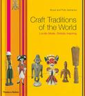 Craft Traditions of the World: Locally Made, Globally Inspiring Cover Image