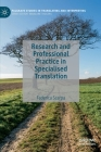 Research and Professional Practice in Specialised Translation (Palgrave Studies in Translating and Interpreting) Cover Image