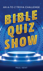 Bible Quiz Show: An A-to-Z Trivia Challenge Cover Image