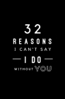 32 Reasons I Can't Say I Do Without You: Fill In Prompted Memory Book Cover Image