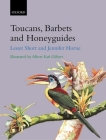 Toucans, Barbets and Honeyguides (Bird Families of the World #8) Cover Image