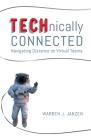 TECHnically Connected: Navigating Distance on Virtual Teams Cover Image