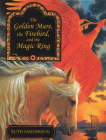 The Golden Mare, the Firebird, and the Magic Ring Cover Image