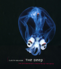 The Deep: The Extraordinary Creatures of the Abyss Cover Image