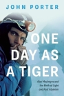 One Day as a Tiger: Alex MacIntyre and the Birth of Light and Fast Alpinism Cover Image