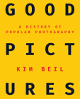 Good Pictures: A History of Popular Photography Cover Image