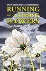 Running with Cosmos Flowers: The Children of Hiroshima Cover Image