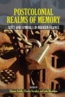 Postcolonial Realms of Memory: Sites and Symbols in Modern France Cover Image