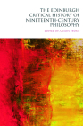 The Edinburgh Critical History of Nineteenth-Century Philosophy (Edinburgh Critical History of Philosophy) Cover Image