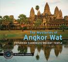 The Mysteries of Angkor Wat: Exploring Cambodia's Ancient Temple Cover Image