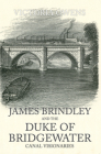 James Brindley and the Duke of Bridgewater: Canal Visionaries Cover Image