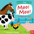 Can You Say It, Too? Moo! Moo! Cover Image