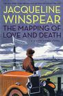 The Mapping of Love and Death: A Maisie Dobbs Novel Cover Image