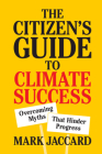 The Citizen's Guide to Climate Success: Overcoming Myths That Hinder Progress Cover Image