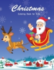 Christmas Coloring Book for Kids: Coloring Book with Fun, Easy, and Relaxing Cover Image