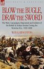 Blow the Bugle, Draw the Sword: The Wars, Campaigns, Regiments and Soldiers of the British & Indian Armies During the Victorian Era, 1839-1898 Cover Image