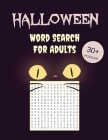 Halloween Word Search For Adults: 30+ Spooky Puzzles - With Scary Pictures - Trick-or-Treat Yourself to These Eery Large-Print Word Find Puzzles! Cover Image