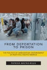 From Deportation to Prison: The Politics of Immigration Enforcement in Post-Civil Rights America (Latina/O Sociology #2) Cover Image