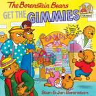 The Berenstain Bears Get the Gimmies (First Time Books(R)) Cover Image