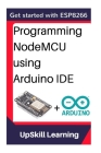 Esp8266: Programming NodeMCU Using Arduino IDE - Get Started With ESP8266 Cover Image