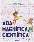 Ada Magnífica, Científica = Ada Twist, Scientist Cover Image