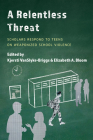 A Relentless Threat: Scholars Respond to Teens on Weaponized School Violence Cover Image