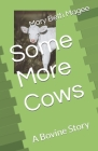 Some More Cows: A Bovine Story Cover Image