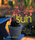 Yard Full of Sun: The Story of a Gardner's Obsession That Got a Little Out of Hand Cover Image