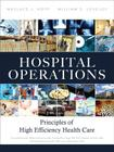 Hospital Operations: Principles of High Efficiency Health Care (FT Press Operations Management) Cover Image