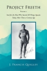 Project Freeth: Volume 1: Soul for the Man Who Started All Things Aquatic Today, More Than a Century Ago Cover Image