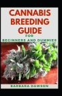 Cannabis Breeding Guide For Beginners And Dummies: Fundamentals Guide To Cannabis Breeding Cover Image