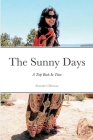 The Sunny Days: A Trip Back In Time Cover Image