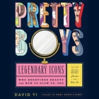 Pretty Boys Lib/E: Legendary Icons Who Redefined Beauty (and How to Glow Up, Too) Cover Image