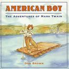 American Boy: The Adventures of Mark Twain Cover Image
