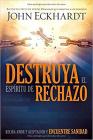 Destruya El Espíritu de Rechazo: Reciba Amor Y Aceptación Y Encuentre Sanidad Cover Image