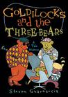 Goldilocks and the Three Bears: A Tale Moderne Cover Image