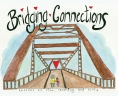 Bridging Connections: Lessons of life, learning and love Cover Image