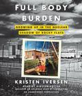 Full Body Burden: Growing Up in the Nuclear Shadow of Rocky Flats Cover Image