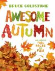 Awesome Autumn: All Kinds of Fall Facts and Fun (Season Facts and Fun) Cover Image
