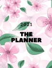 The Planner: Weekly & Monthly PLANNER 2021, Check To Do List, Write In Your Exercises And Priorities, Schedule Organizer Cover Image