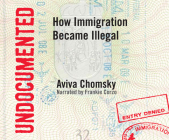 Undocumented: How Immigration Became Illegal Cover Image